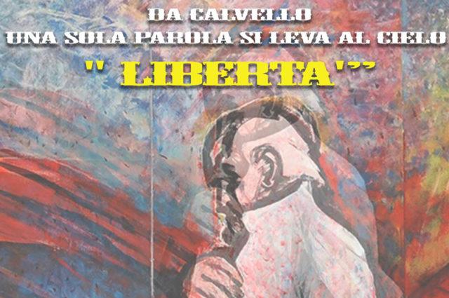 """COMMEMORAZIONE STORICA: DA CALVELLO UNA SOLA PAROLA SI LEVA AL CIELO """"LIBERTÀ"""""""